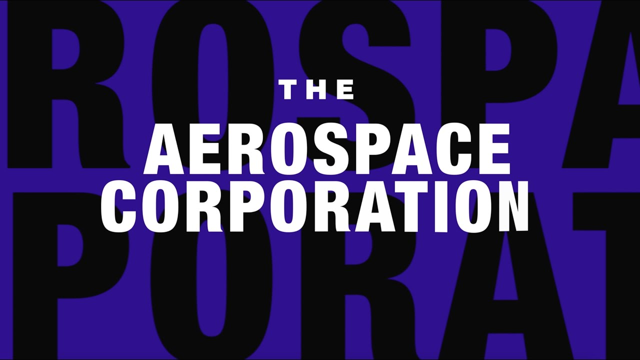 The Aerospace Corporation | Shaping the Future of Space