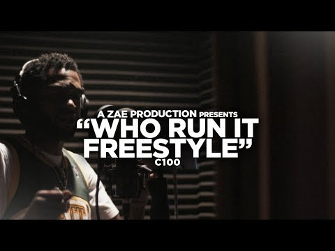 C 100- Who Run It (Freestyle) Shot By @AZaeProduction
