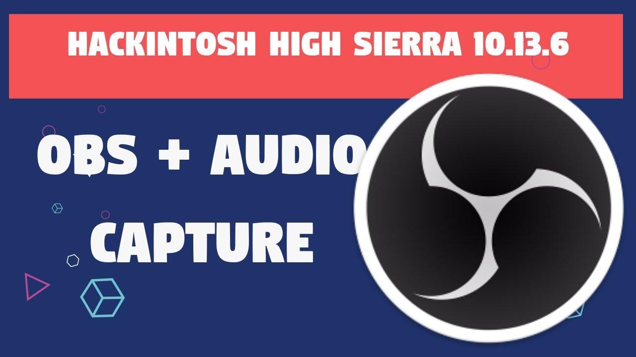 OBS + iShowU Audio Capture for Hackintosh High Sierra + Mojave