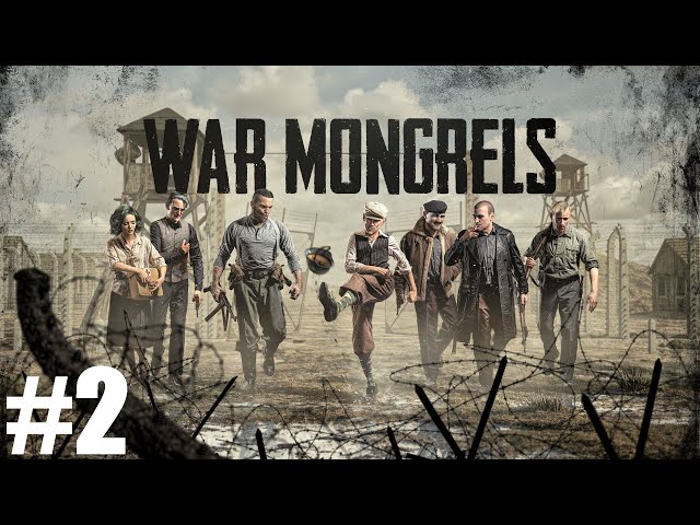 War Mongrels - [Complete Playthrough Part 2/12] [Mission - The Breaking Point] [1440p] - Gameplay PC