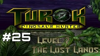 Let's Play Turok: Dinosaur Hunter [L7] - Part 25