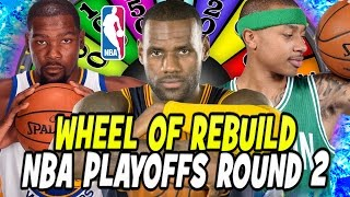 WHEEL OF REBUILD! NBA PLAYOFFS ROUND 2 EDITION! KEVIN DURANT  DISS TRACK?  NBA 2K17 MY LEAGUE