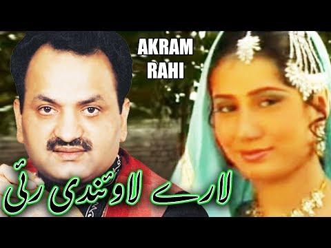 Laarey Laundi Rayi - Akram Rahi