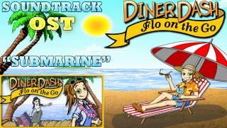 Diner Dash Flo on the Go ( Submarine ) Soundtrack / OST