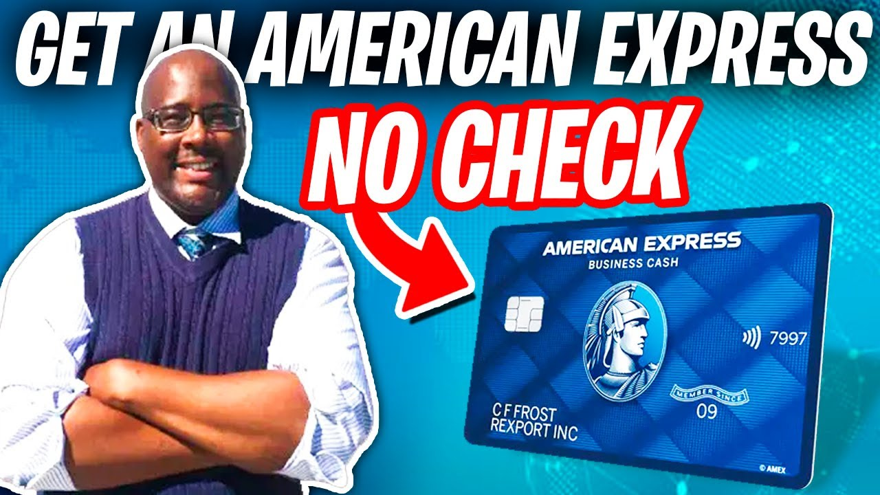 Download How To Get A $30k American Express Business Credit Card No Credit Check 2021?