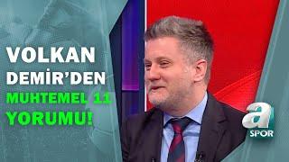 Volkan Demir, Rizespor - Trabzonspor Maçının Muhtemel 11'lerini Yorumladı! / A Spor
