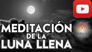 ◯ MEDITACION LUNA LLENA ◯ Meditar con el Poder del Plenilunio ✔✔✔