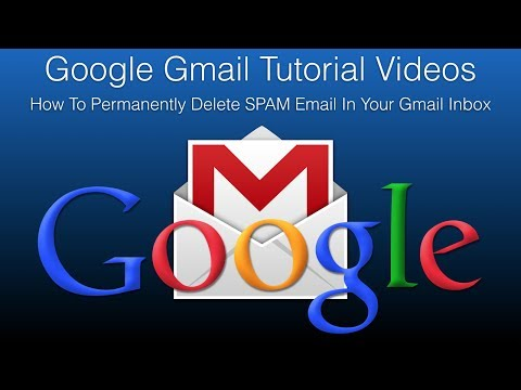 How To Permanently Delete SPAM Email In Your Gmail Inbox