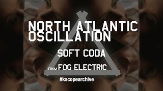 North Atlantic Oscillation - Soft Coda (from Fog Electric)