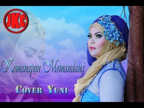 KEMANAPUN MEMANDANG -  Cover Yuni
