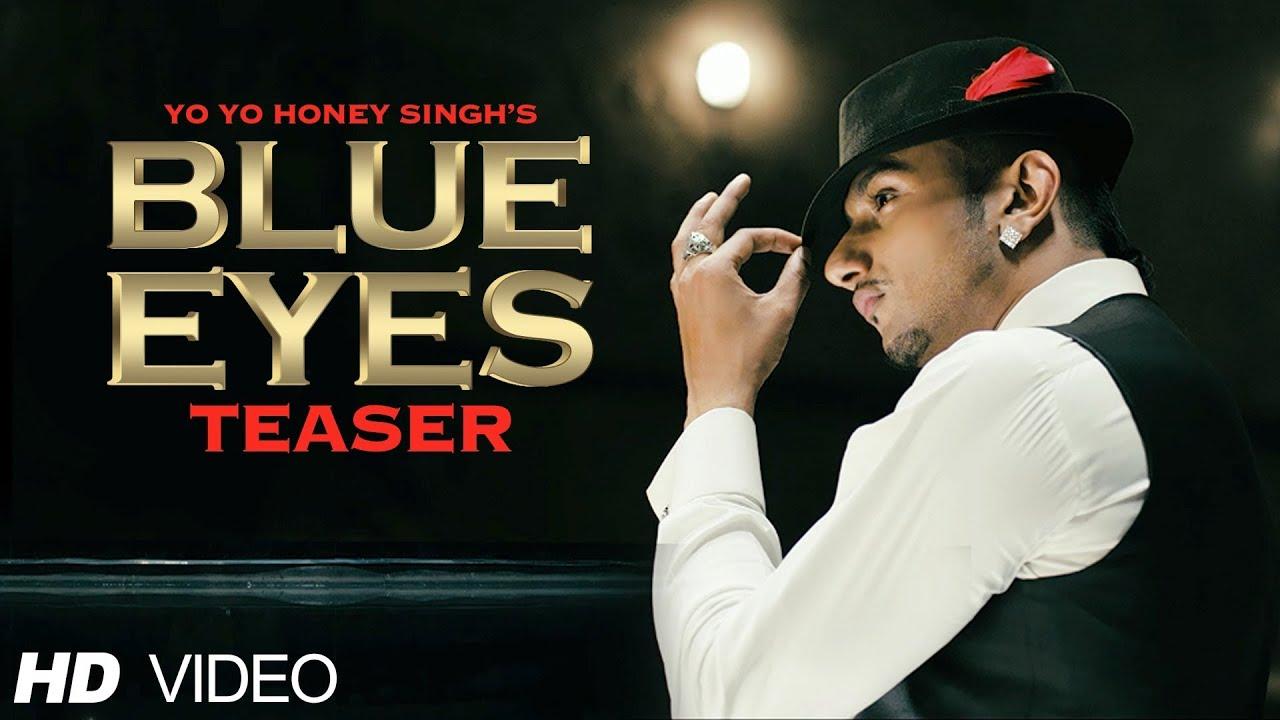 Blue Eyes Song Teaser Yo Yo Honey Singh   Full Video ...