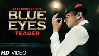 Blue Eyes Song Teaser Yo Yo Honey Singh | Full Video Releasing 8 Nov. 2013