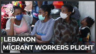 Lebanon's migrant workers abandoned amid economic crisis