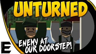 Unturned ➤ Multiplay Gameplay - The Enemy At Our Doorstep - Ep. 6