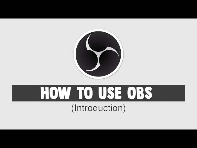 How to use OBS - Introductory tutorial