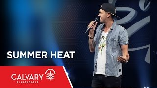 Summer Heat - Psalm 23 - Nate Heitzig