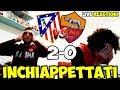 Siamo stati INCHIAPPETTATI   Atletico Madrid Roma 2 0  LIVE REACTION