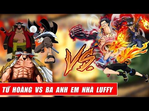 Song đấu One Piece - 3 Anh Em Kết Nghĩa Vs 3 Tứ Hoàng - Trận Chiến Quyết Liệt