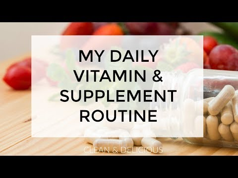 My Daily Vitamin & Supplement Routine | Clean & Delicious