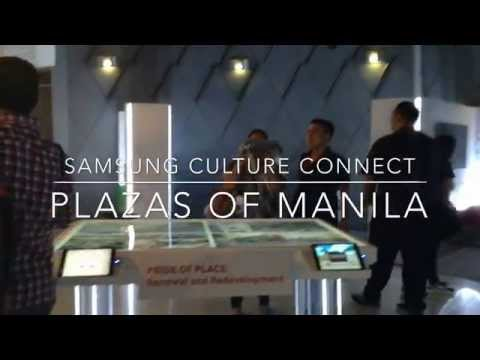 Samsung Culture Connect: Plazas of Manila