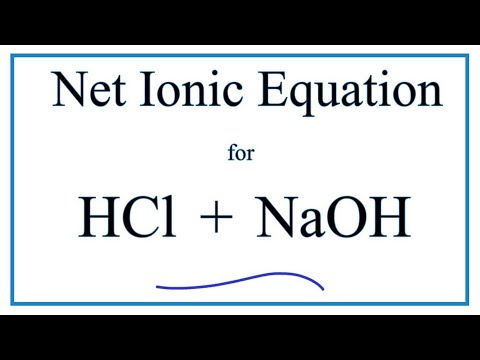How To Write The Net Ionic Equation For HCl + NaOH = NaCl + H2O