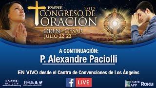 Congreso de Oración 2017   Padre Alexandre Paciolli