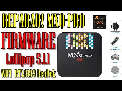 📢  Cómo desbloquear MXQ-PRO 4K MODO LADRILLO AMLogic S905 CPU! Lollipop 5.1.1 WIFI  RTL8189 Realtek