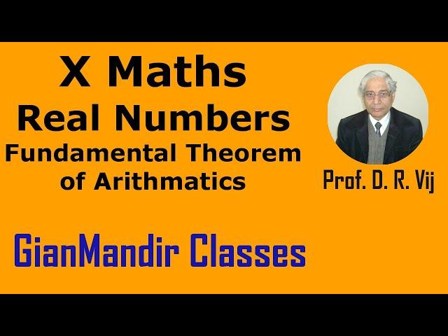 X Maths   Real Numbers   Fundamental Theorem of Arithmatics by Preeti Ma'am