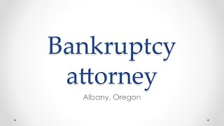 Bankruptcy Attorney Albany, Oregon 855-402-3619