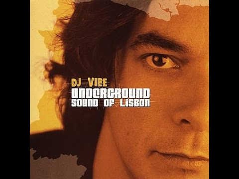 DJ Vibe – Underground Sound Of Lisbon CD1 [HD]
