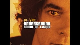 DJ Vibe - Underground Sound Of Lisbon CD1 [HD]