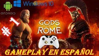 GODS OF ROME WINDOWS 10 Y ANDROID CON MANDO GAMEPLAY EN ESPAÑOL PART 1