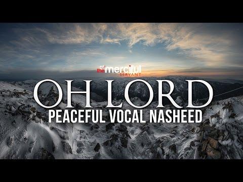 O Lord - Peaceful Vocal Nasheed