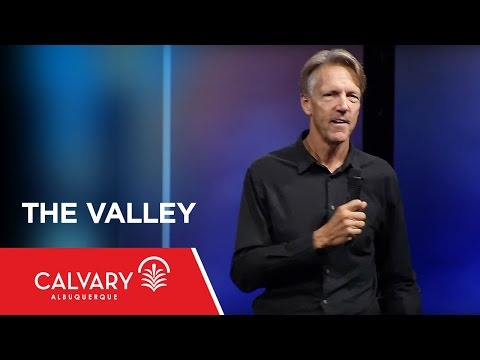 The Valley - Psalm 23 - Skip Heitzig