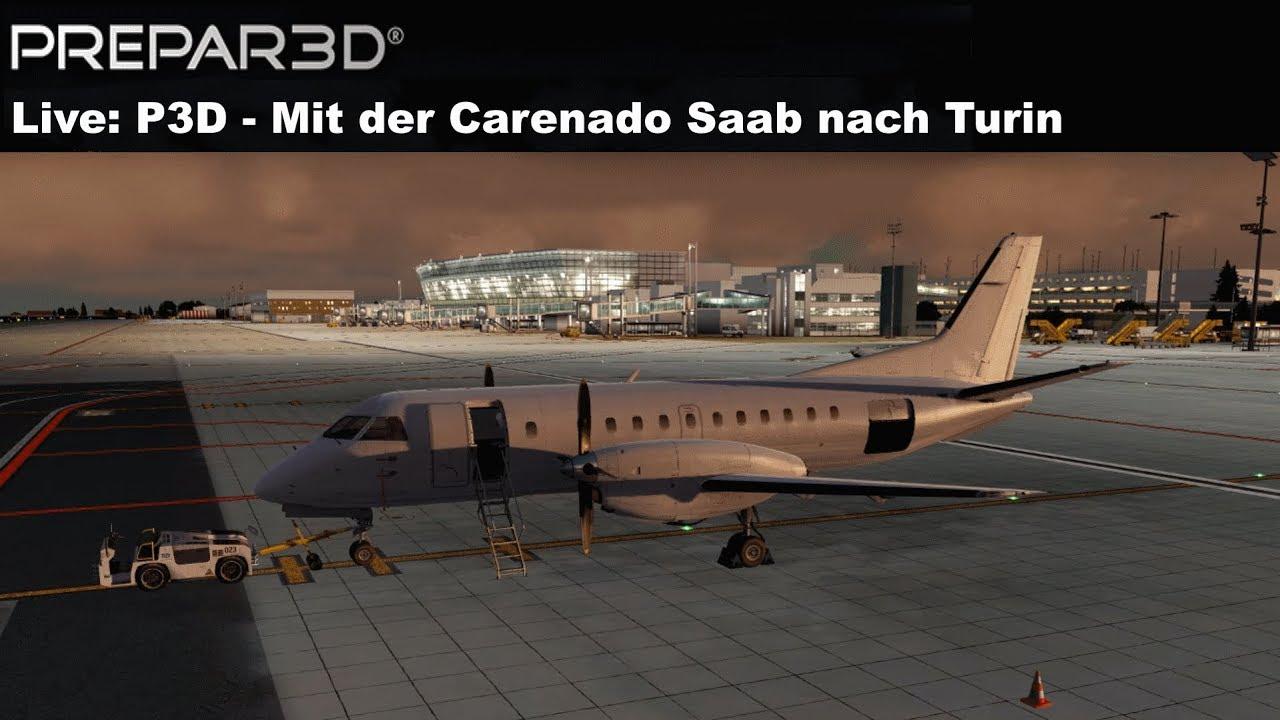 LIVESTREAM] P3D Mit der Carenado Saab nach Turin (GERMAN