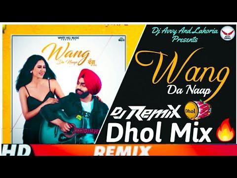 Wang Da Naap Dhol Remix Ammy Virk|Dance Mix|Lahoria Production