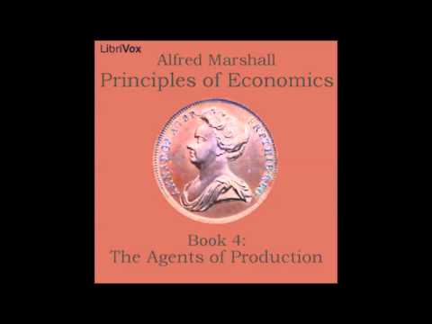 Principles of Economics, Book 4: The Agents of Production Conclusion