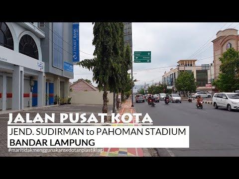 Walking Around Lampung ~ Jend. Sudirman To Pahoman Stadium Via Taman Gajah Bandar Lampung