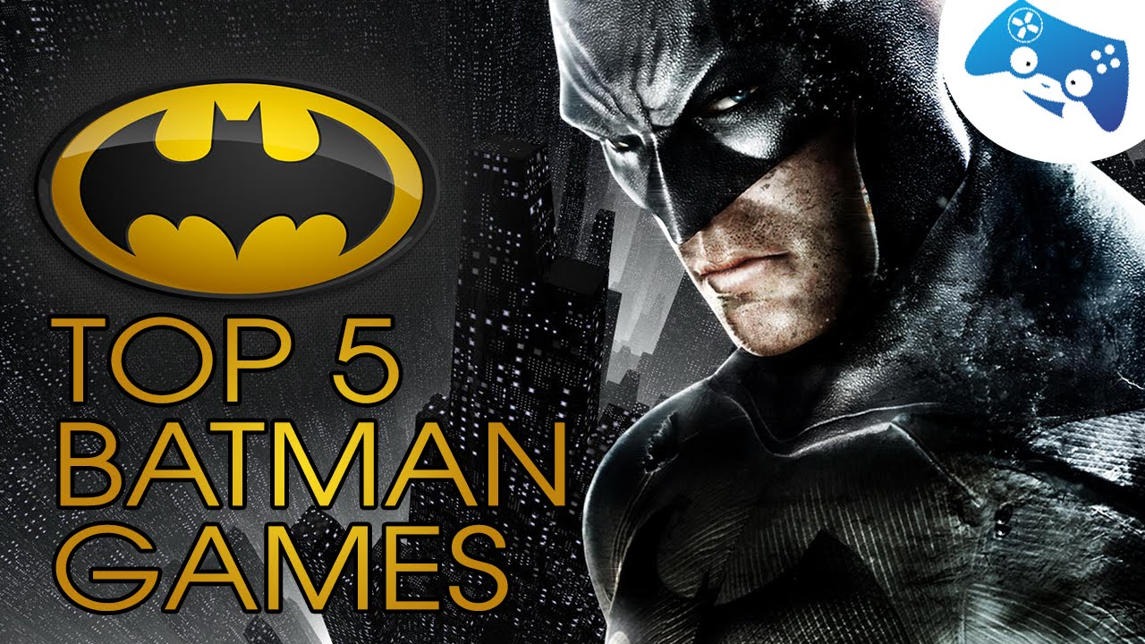 Top 5 Batman Games   YouTube Top 5 Batman Games