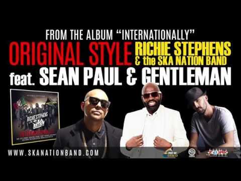 Original Style - Richie Stephens Ft. Sean Paul & Gentleman [New 2016]