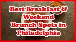 5 Best Breakfast & Weekend Brunch Spots in Philadelphia | US | Love Is Vacation