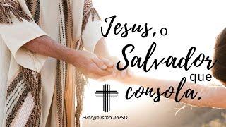 Jesus, o Salvador que consola. Ev Juan