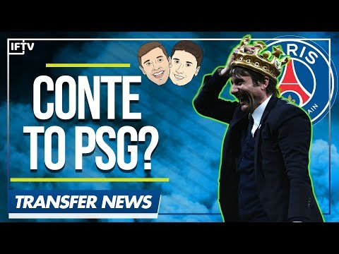 COULD ANTONIO CONTE JOIN PSG?? | Calcio Transfer News Recap