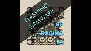 How To Flash SP Racing F3 Flight Controller