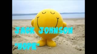 Jack Johnson - Hope (Lyrics in Description)