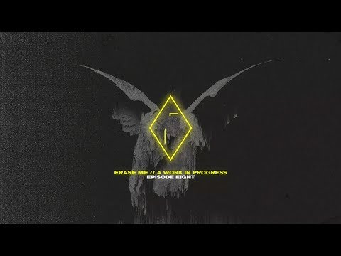 UØ: ERASE ME // A WORK IN PROGRESS EP.8