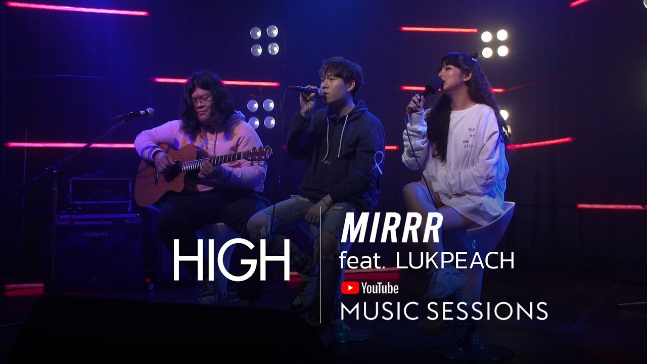 Mirrr High Feat Lukpeach I Youtube Music Sessions Youtube
