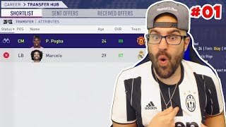 SIGNING POGBA AND MARCELO! - FIFA 18 JUVENTUS Career Mode #01