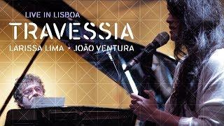 Travessia (Milton Nascimento) - Larissa Lima e João Ventura (voz e piano) - Live in Lisboa