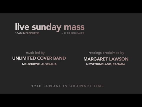 Live Mass on the 19th Sunday with Fr. Rob Galea 09/08/2020